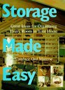 Storage Made Easy Great Ideas for Organizing Every Room in Your Home