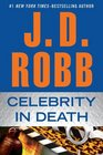 Celebrity in Death (In Death, Bk 34)