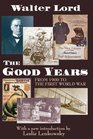 The Good Years From 1900 to the First World War
