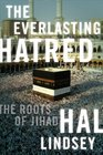 The Everlasting Hatred The Roots of Jihad