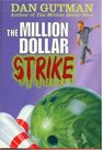 The Million Dollar Strike