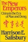 The New Emperors China in the Era of Mao and Deng