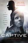 Captive The Untold Story of the Atlanta Hostage Hero