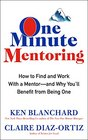 One Minute Mentoring How to Find and Work With a MentorAnd Why You'll Benefit from Being One