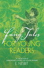 Fairy Tales for Young Readers By the Author of Shakespeare's Stories for Young Readers