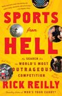 Sports from Hell My Search for the World's Most Outrageous Competition