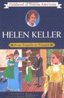 Helen Keller From Tragedy to Triumph