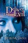 Deliver Us from Evil (Evil , Bk 1)