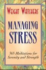 Weight Watchers Managing Stress 365 Meditations for Serenity and Strength