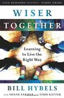 Wiser Together Study Guide Learning to Live the Right Way