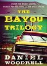 The Bayou Trilogy Under the Bright Lights Muscle for the Wing and The Ones You Do