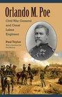 Orlando M Poe Civil War General and Great Lakes Engineer