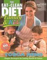 The Eat-Clean Diet for Family and Kids Simple Strategies for Lasting Health and Fitness