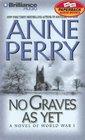 No Graves As Yet : A Novel of World War One (World War One)