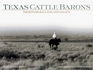 Texas Cattle Barons Their Families Land  Legacy
