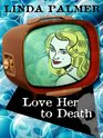 Love Her to Death A Daytime Mystery