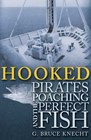 Hooked  Pirates Poaching and the Perfect Fish