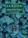 Jardin y Arquitectura - Guia Completa D/Plan