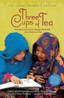 Three Cups of Tea Young Readers Edition One Man's Mission to Promote Peace One Child at a Time