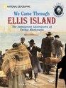 We Came Through Ellis Island The Immigrant Adventures Of Emma Markowitz