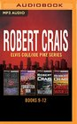 Robert Crais  Elvis Cole/Joe Pike Series Books 912 The Last Detective The Forgotten Man The Watchman Chasing Darkness