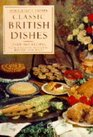 Classic British Dishes Over 500 Recipes from England Scotland Ireland and Wales