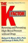 The K Factor Reversing and Preventing High Blood Pressure Without Drugs