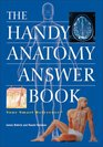 The Handy Anatomy Answer Book (The Handy Answer Book Series)
