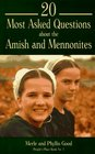 20 Most Asked Questions About the Amish and Mennonites (People's Place Booklet ; No. 1)