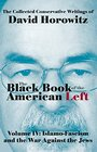 The Black Book of the American Left Volume 4 Islamo-Fascism and the War Against the Jews