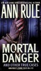 Mortal Danger and Other True Cases (Crime Files, Vol 13)