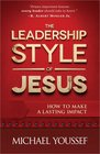 The Leadership Style of Jesus How to Make a Lasting Impact