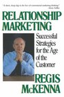 Relationship Marketing: Successful Strategies for the Age of the Customer