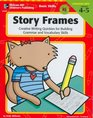 Story Frames: Creative Writing Quickies for Building Grammar and Vocabulary Skills