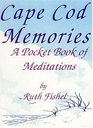 Cape Cod Memories A Pocket Full of Meditations