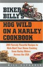 Biker Billy's Hog Wild on a Harley Cookbook: 200 Fiercely Flavorful Recipes to Kick-Start Your Cooking From Harley Riders Across the USA