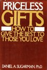 Priceless Gifts How to Give the Best to Those You Love