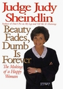 Beauty Fades, Dumb Is Forever: The Making of a Happy Woman