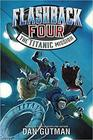 The Titanic Mission Flashback Four Bk