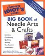 Complete Idiots Guide Big Book of Needle Arts and Crafts