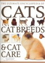 The Ultimate Encyclopedia of Cats, Cat Breeds & Cat Care:: The Definitive Cat Encyclopedia - A Comprehensive Visual Guide To All The Main Recognized ... World, And Advice On How To Care For Your Cat