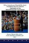Why Americans Should Reelect President Barack Obama Highlights of the 2012 Democratic Convention