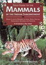 Field Guide to the Mammals of the Indian Subcontinent  Where to Watch Mammals in India Nepal Bhutan Bangladesh Sri Lanka and Pakistan