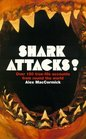 Shark Attacks True Accounts of Attacks by Sharks Worldwide
