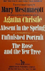 Absent in the Spring / Unfinished Portrait / The Rose and the Yew Tree