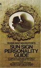 Robin MacNaughton's Sun Sign Personality Guide : A Complete Love and Compatibility Guide for Every Sign in the Zodiac