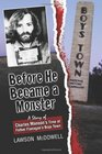 Before He Became a Monster: A Story Charles Manson's Time at Father Flannigan's Boystown