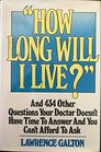 How long will I live And 434 other questions your doctor doesn't have time to answer and you can't afford to ask