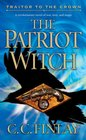 The Patriot Witch (Traitor to the Crown, Bk 1)