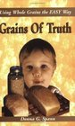 Grains of Truth, Using Whole Grains the Easy Way